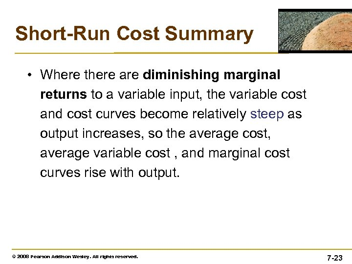 Short-Run Cost Summary • Where there are diminishing marginal returns to a variable input,