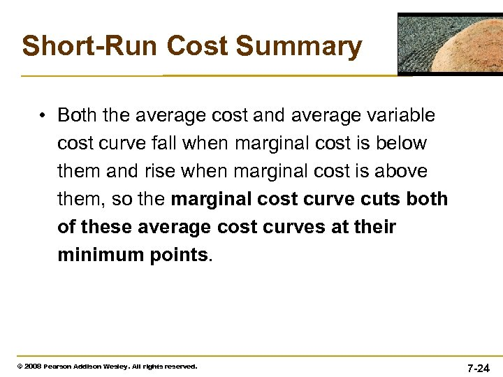 Short-Run Cost Summary • Both the average cost and average variable cost curve fall