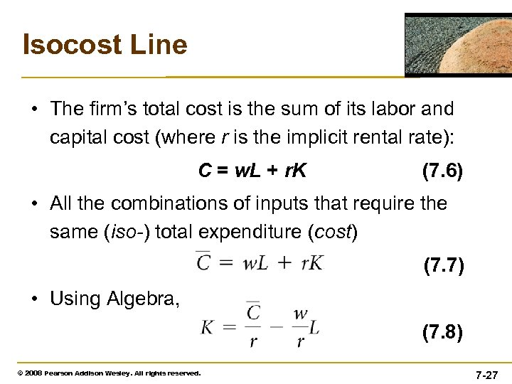 Isocost Line • The firm's total cost is the sum of its labor and