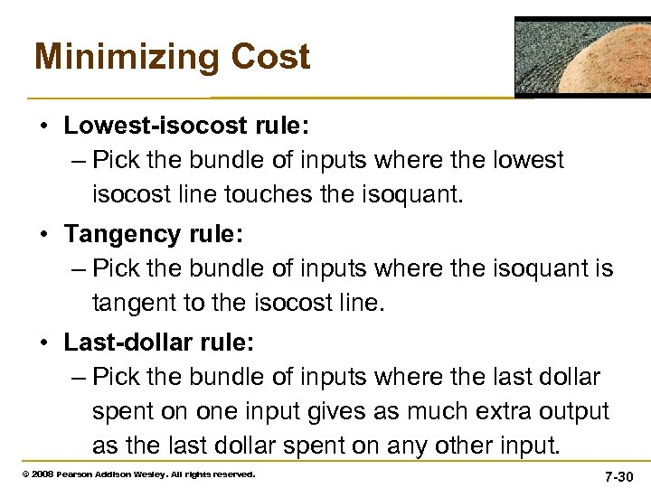 Minimizing Cost • Lowest-isocost rule: – Pick the bundle of inputs where the lowest