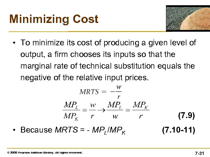 Minimizing Cost • To minimize its cost of producing a given level of output,