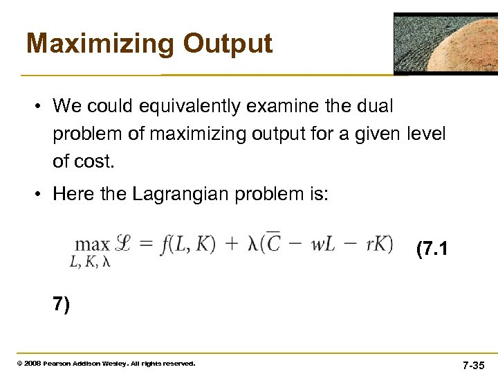 Maximizing Output • We could equivalently examine the dual problem of maximizing output for