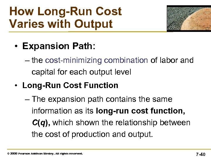 How Long-Run Cost Varies with Output • Expansion Path: – the cost-minimizing combination of