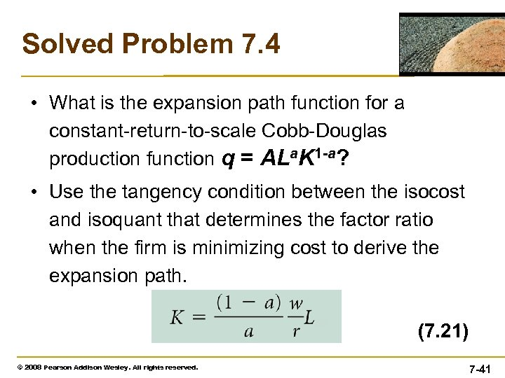Solved Problem 7. 4 • What is the expansion path function for a constant-return-to-scale