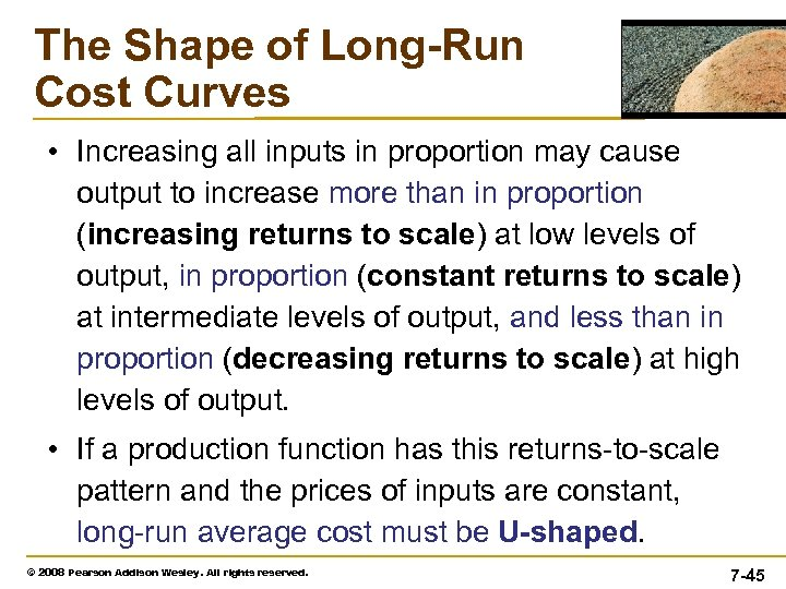 The Shape of Long-Run Cost Curves • Increasing all inputs in proportion may cause