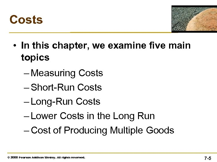 Costs • In this chapter, we examine five main topics – Measuring Costs –