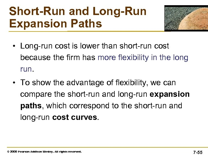 Short-Run and Long-Run Expansion Paths • Long-run cost is lower than short-run cost because