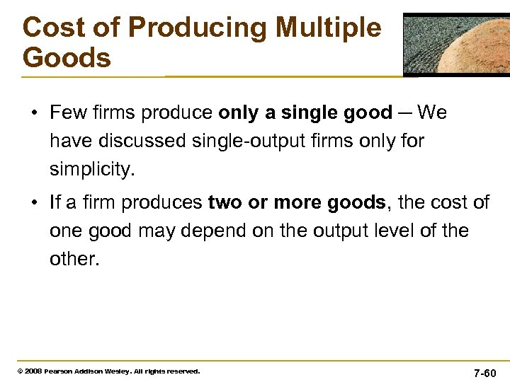 Cost of Producing Multiple Goods • Few firms produce only a single good ─