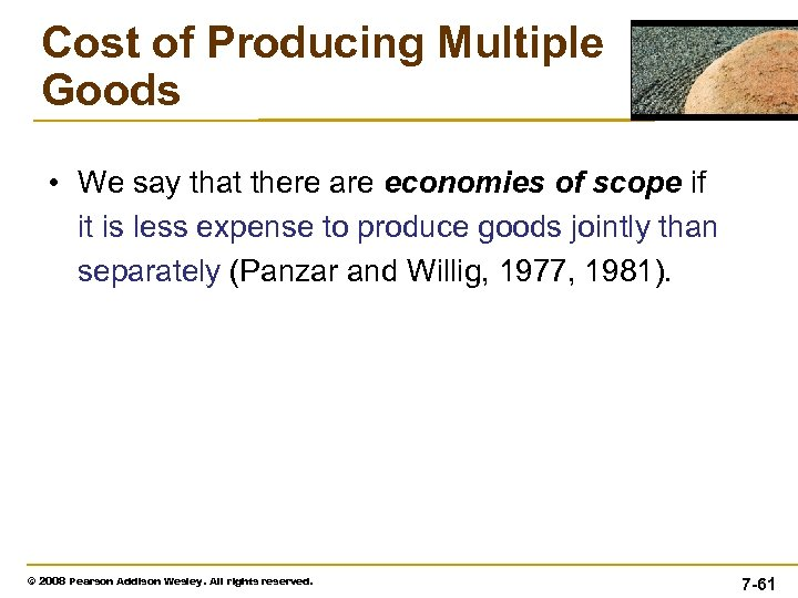 Cost of Producing Multiple Goods • We say that there are economies of scope