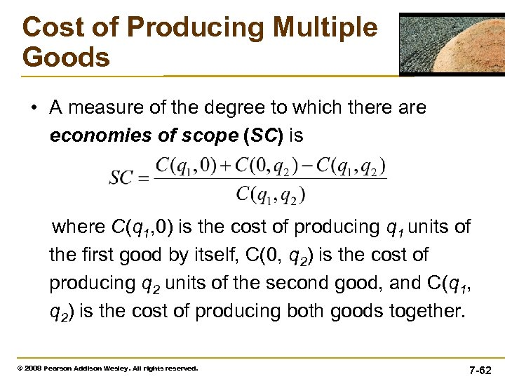 Cost of Producing Multiple Goods • A measure of the degree to which there