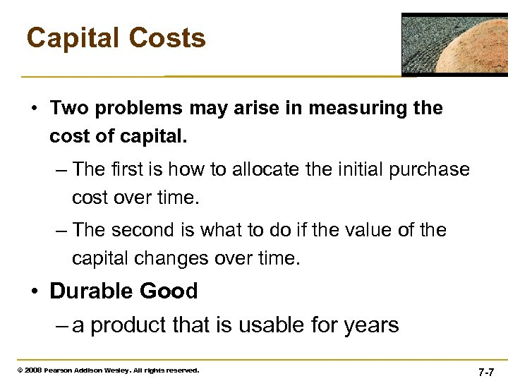 Capital Costs • Two problems may arise in measuring the cost of capital. –