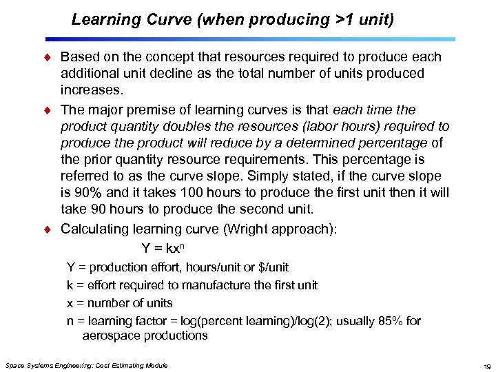 Learning Curve (when producing >1 unit) Based on the concept that resources required to