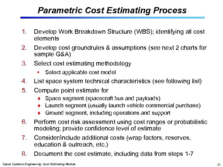 Parametric Cost Estimating Process 1. 2. 3. Develop Work Breakdown Structure (WBS); identifying all