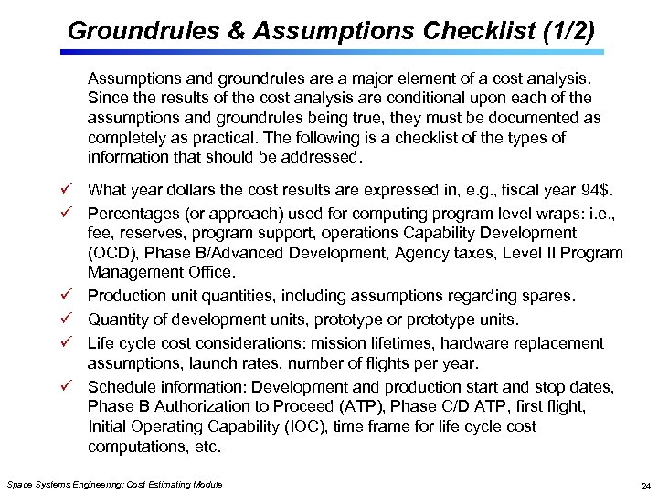 Groundrules & Assumptions Checklist (1/2) Assumptions and groundrules are a major element of a