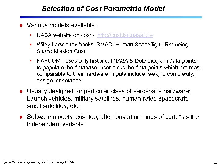 Selection of Cost Parametric Model Various models available. • NASA website on cost -