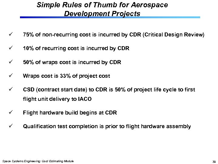 Simple Rules of Thumb for Aerospace Development Projects ü 75% of non-recurring cost is