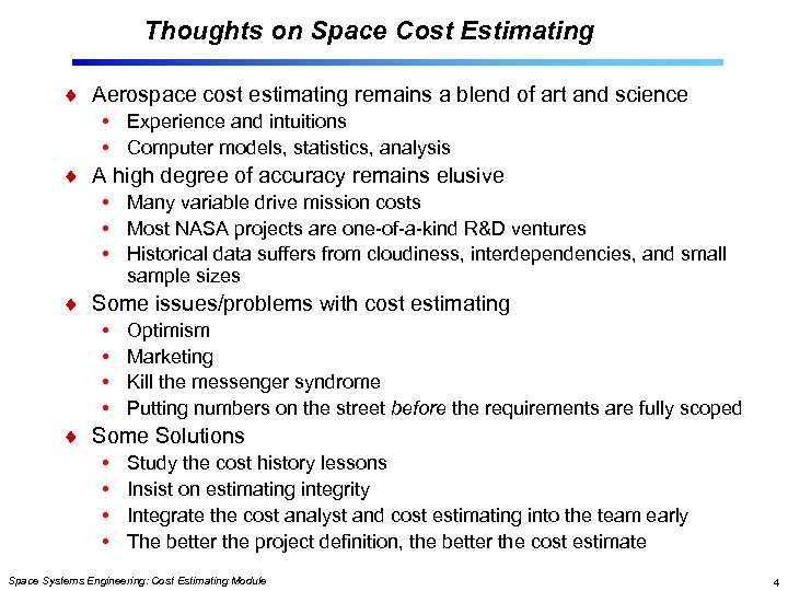 Thoughts on Space Cost Estimating Aerospace cost estimating remains a blend of art and
