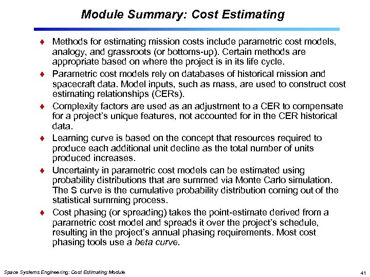 Module Summary: Cost Estimating Methods for estimating mission costs include parametric cost models, analogy,