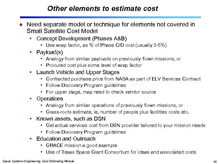 Other elements to estimate cost Need separate model or technique for elements not covered