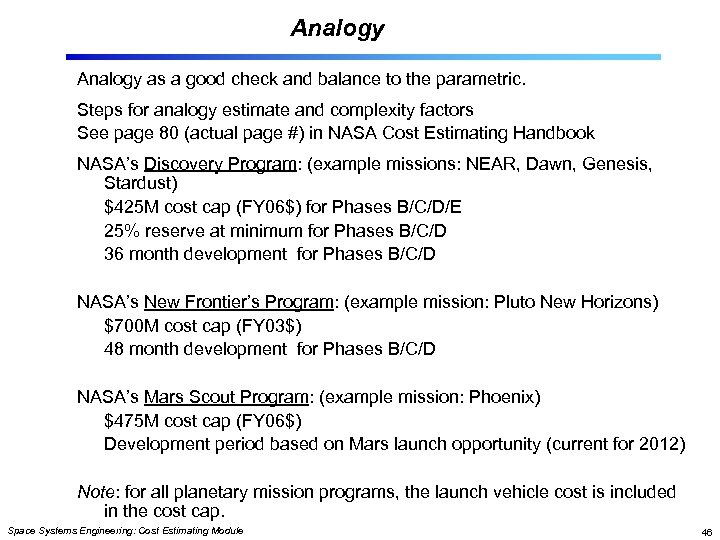 Analogy as a good check and balance to the parametric. Steps for analogy estimate