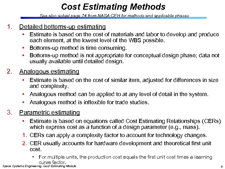 Cost Estimating Methods See also actual page 74 from NASA CEH for methods and
