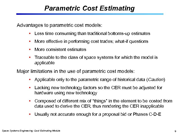 Parametric Cost Estimating Advantages to parametric cost models: • Less time consuming than traditional