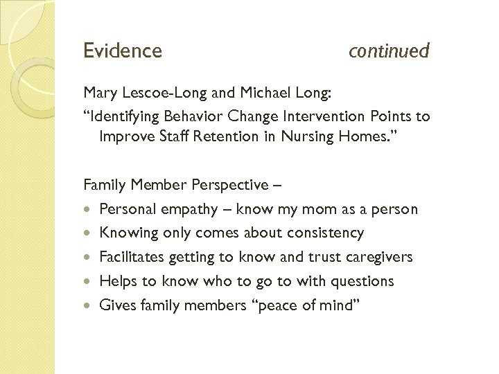 "Evidence continued Mary Lescoe-Long and Michael Long: ""Identifying Behavior Change Intervention Points to Improve"