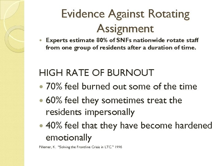Evidence Against Rotating Assignment Experts estimate 80% of SNFs nationwide rotate staff from one