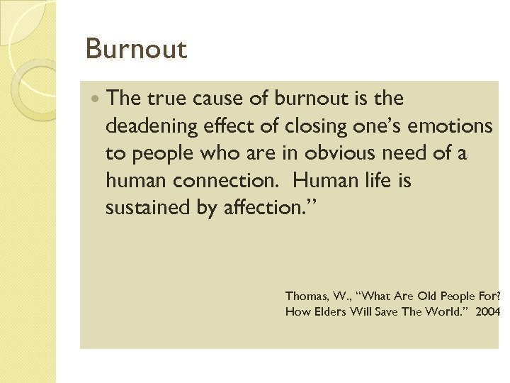 Burnout The true cause of burnout is the deadening effect of closing one's emotions