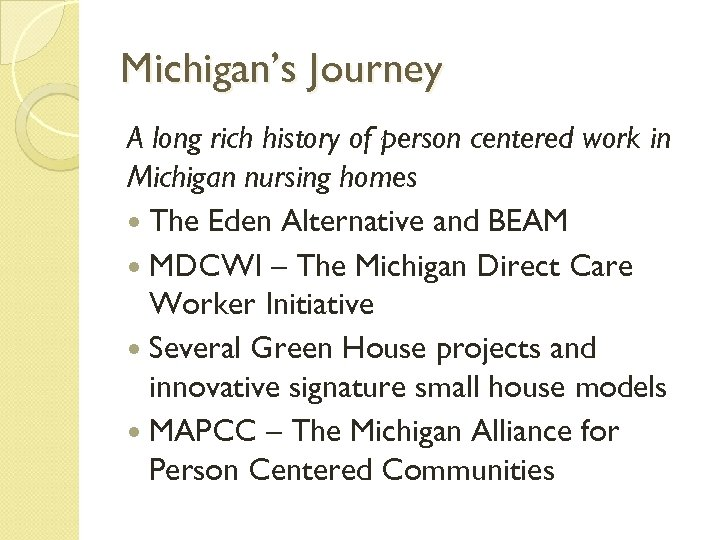 Michigan's Journey A long rich history of person centered work in Michigan nursing homes