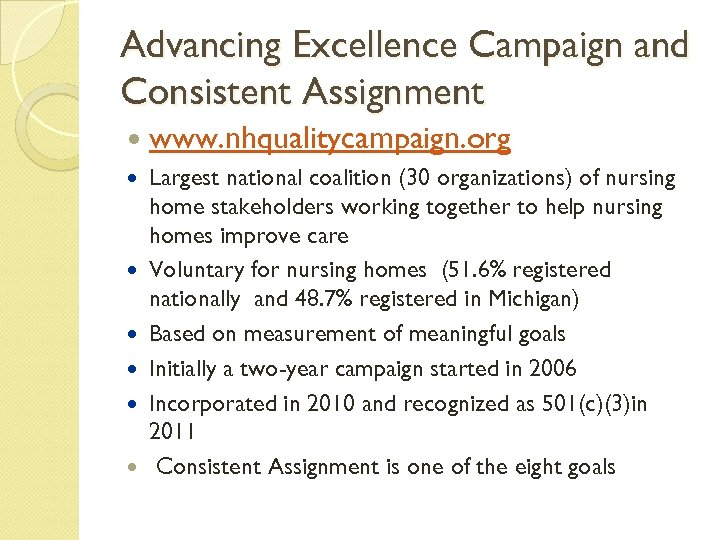 Advancing Excellence Campaign and Consistent Assignment www. nhqualitycampaign. org Largest national coalition (30 organizations)