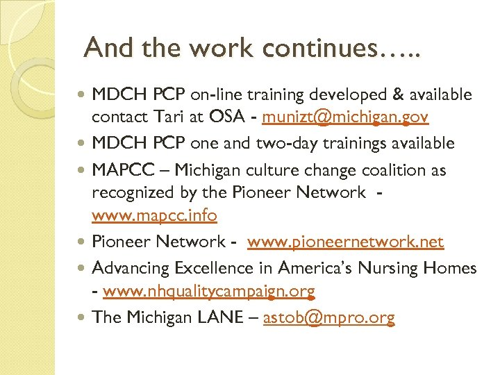 And the work continues…. . MDCH PCP on-line training developed & available contact Tari