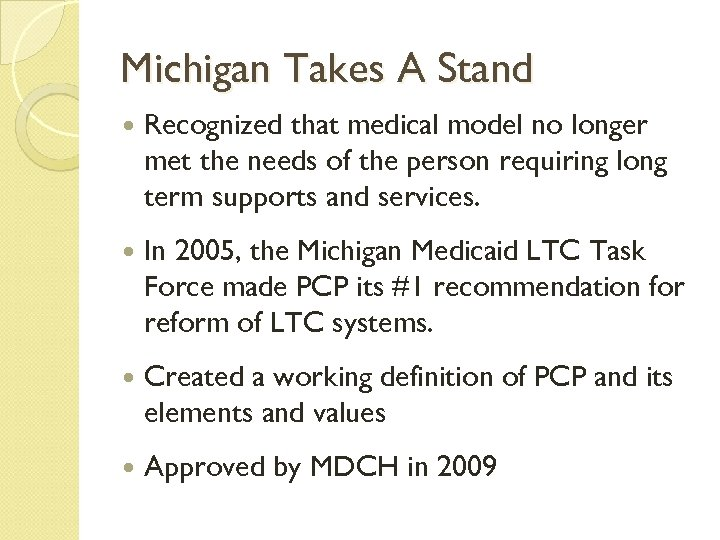 Michigan Takes A Stand Recognized that medical model no longer met the needs of