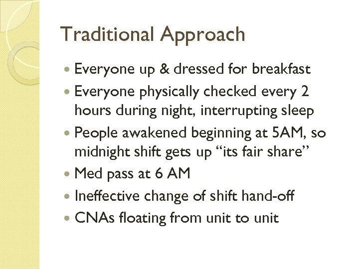 Traditional Approach Everyone up & dressed for breakfast Everyone physically checked every 2 hours