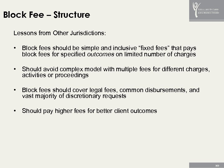 Block Fee – Structure Lessons from Other Jurisdictions: • Block fees should be simple