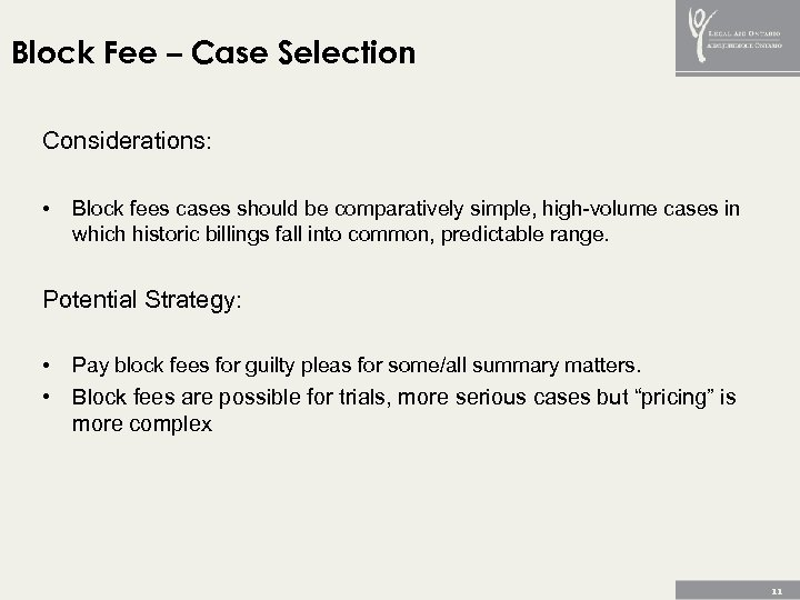 Block Fee – Case Selection Considerations: • Block fees cases should be comparatively simple,