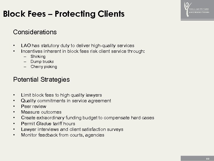 Block Fees – Protecting Clients Considerations • • LAO has statutory duty to deliver