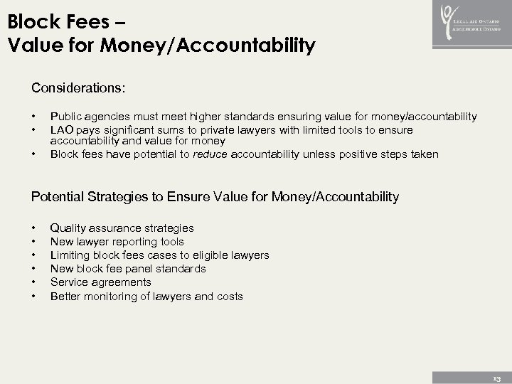 Block Fees – Value for Money/Accountability Considerations: • • • Public agencies must meet