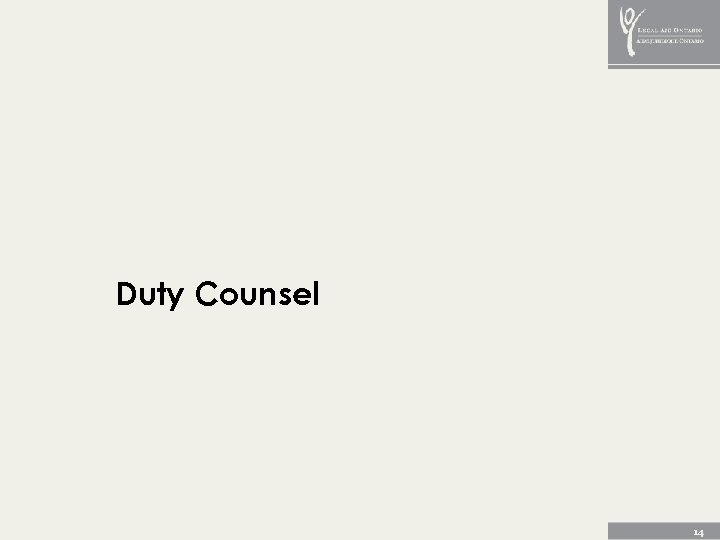 Duty Counsel 14