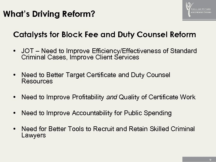 What's Driving Reform? Catalysts for Block Fee and Duty Counsel Reform • JOT –