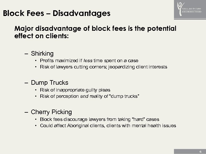 Block Fees – Disadvantages Major disadvantage of block fees is the potential effect on