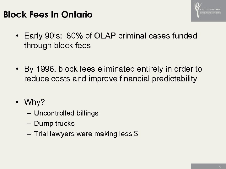 Block Fees In Ontario • Early 90's: 80% of OLAP criminal cases funded through