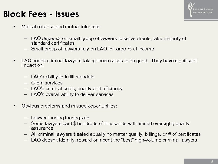 Block Fees - Issues • Mutual reliance and mutual interests: – LAO depends on