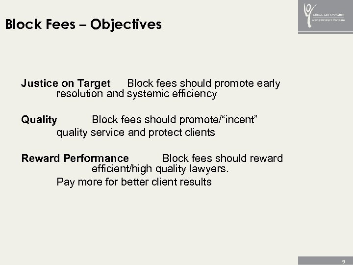 Block Fees – Objectives Justice on Target Block fees should promote early resolution and