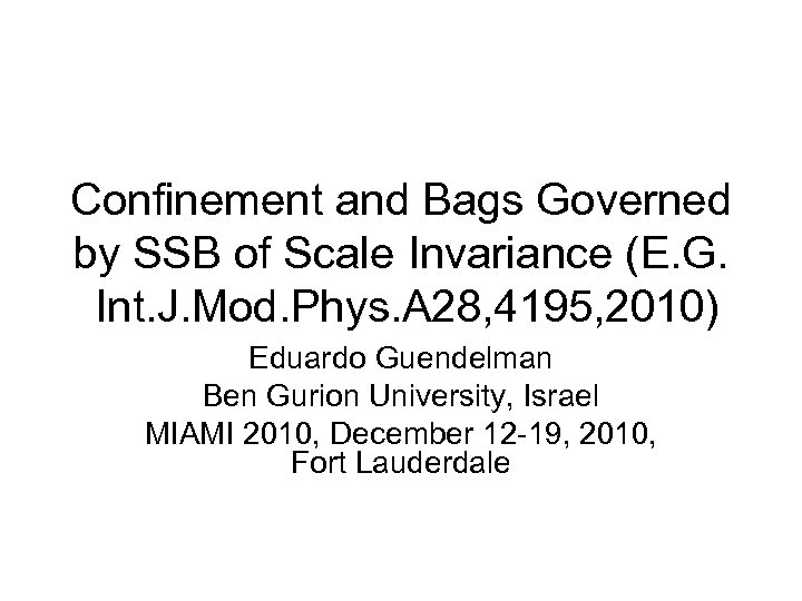 Confinement and Bags Governed by SSB of Scale Invariance (E. G. Int. J. Mod.