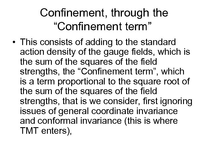 """Confinement, through the """"Confinement term"""" • This consists of adding to the standard action"""
