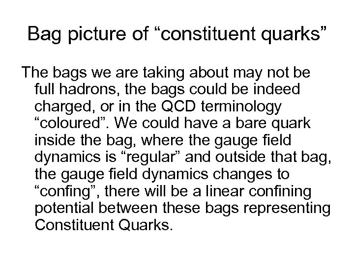 """Bag picture of """"constituent quarks"""" The bags we are taking about may not be"""