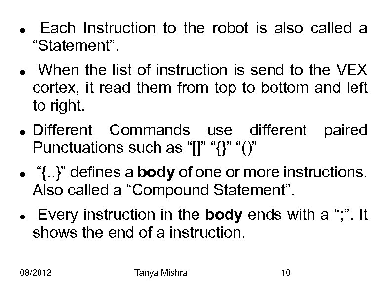 "Each Instruction to the robot is also called a ""Statement"". When the list"