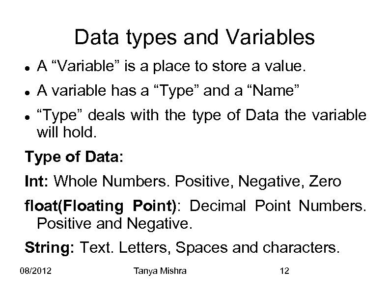 "Data types and Variables A ""Variable"" is a place to store a value. A"