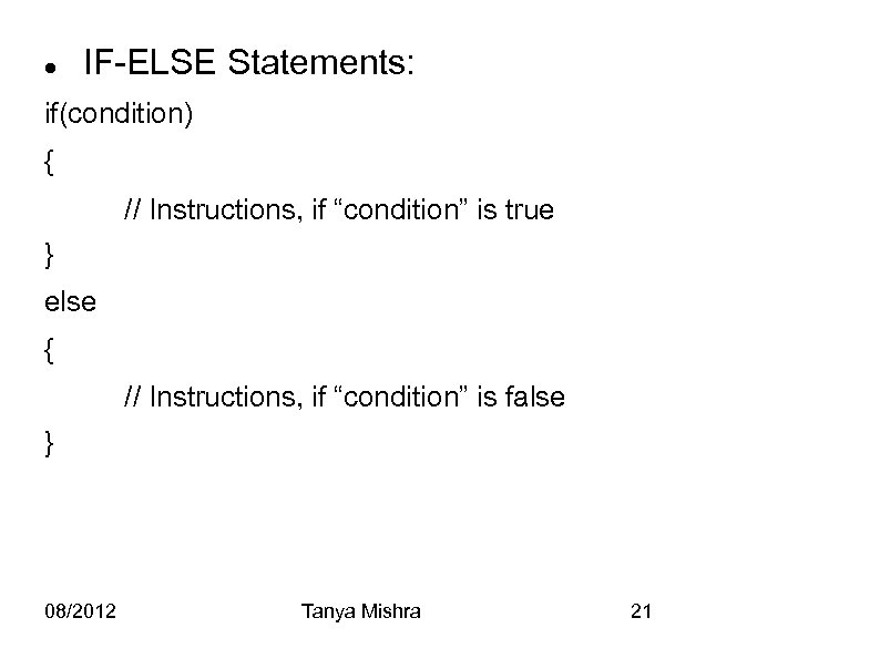 "IF-ELSE Statements: if(condition) { // Instructions, if ""condition"" is true } else {"